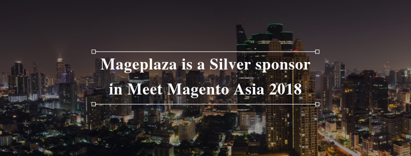 Mageplaza appears as a Silver sponsor in Meet Magento Asia 2018