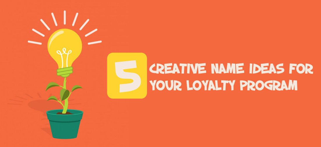 3 Creative name ideas for your Loyalty Program
